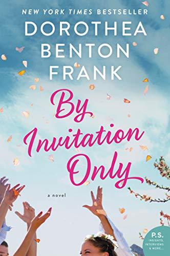Amazon Com By Invitation Only A Novel Ebook Dorothea Benton Frank