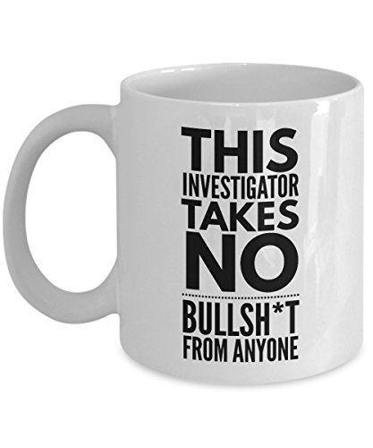 Takes no Bullsht from Anyone Investigator Mug - Cool Coffee Cup
