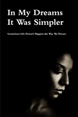 In My Dreams It Was Simpler