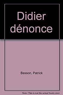 Didier dénonce, Besson, Patrick