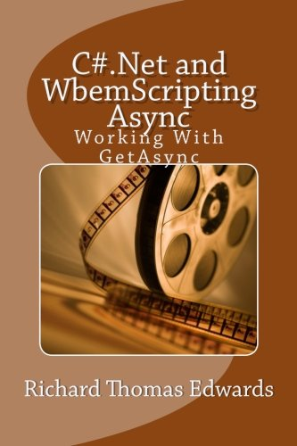 Download C#.Net and WbemScripting Async: Working with GetAsync pdf