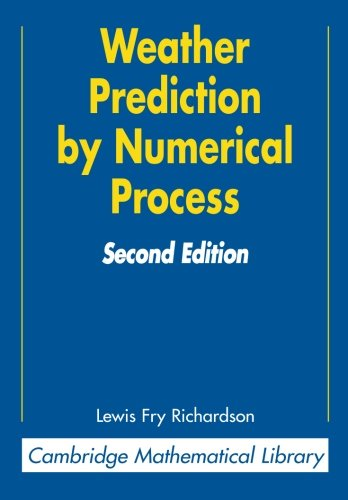 Weather Prediction by Numerical Process (Cambridge Mathematical Library)