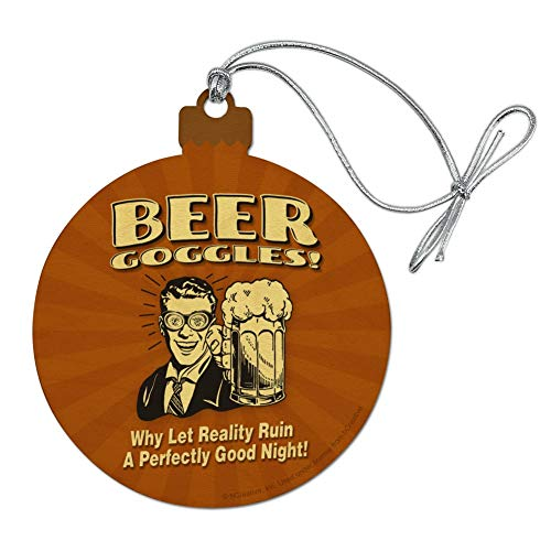 Goggles Make Beer (GRAPHICS & MORE Beer Goggles Why Let Reality Ruin Perfectly Good Night Funny Humor Wood Christmas Tree Holiday Ornament)
