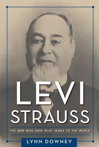 Download Levi Strauss: The Man Who Gave Blue Jeans to the World pdf epub