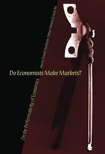 Do Economists Make Markets?: On the Performativity of Economics pdf