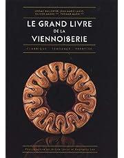 Le Grand Livre de la Viennoiserie: Classique - Tendance - Prestige