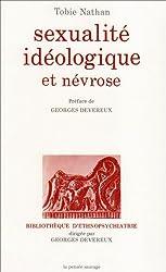 Sexualité idéologique et névrose : Essai de clinique ethnopsychanalytique