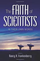 The Faith of Scientists: In Their Own Words