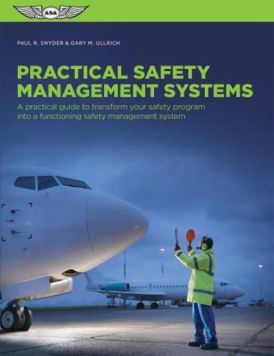 Practical Safety Management Systems: A Practical Guide to Transform Your Safety Program into a Functioning Safety Manage