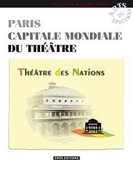 Paris capitale mondiale du théâtre : Le Théâtre des Nations
