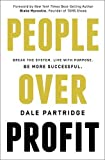 img - for People Over Profit: Break the System, Live with Purpose, Be More Successful by Partridge, Dale (May 5, 2015) Paperback book / textbook / text book