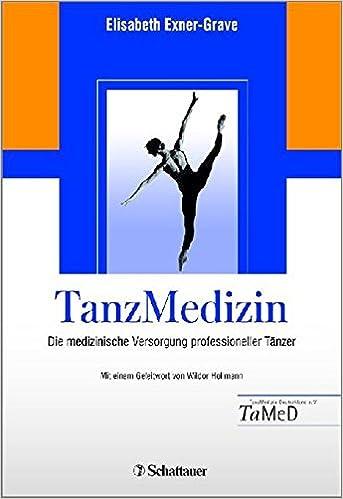 Tanzmedizin: Die medizinische Versorgung professioneller Tänzer ...