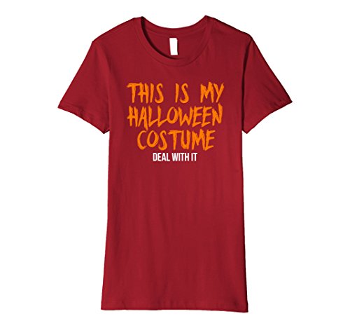 Womens This is My Halloween Costume Deal With It T Shirt Small Cranberry