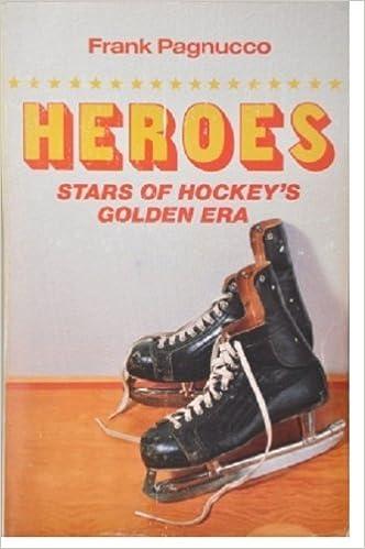 Heroes Stars of hockeys golden era