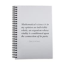 Notebook with Mathematical science is in my opinion an indivisible whole, an organism whose vitality is conditioned upon the connection of its parts.