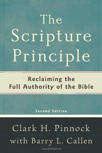 Scripture Principle, The,: Reclaiming the Full Authority of the Bible