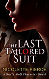 The Last Tailored Suit (Nadia Wolf Character Series Book 1)