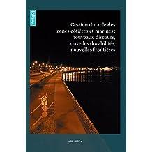 Gestion durable des zones côtières et marines : nouveaux discours, nouvelles durabilités, nouvelles frontières (VertigO)