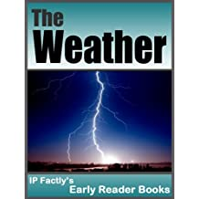 The Weather  - Earth Books for Kids - Weather Facts (Earth Early Reader Book 1)