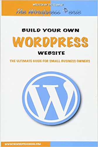 Build your own Wordpress website: An ultimate guide for