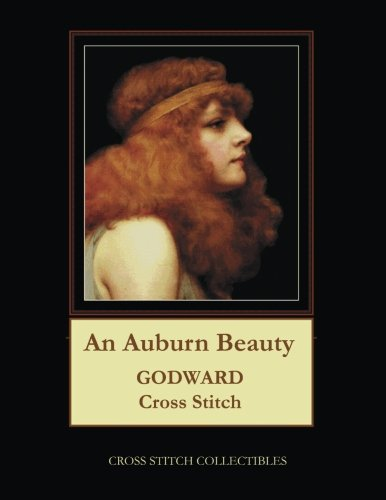 An Auburn Beauty: J.W. Godward Cross Stitch Pattern pdf epub