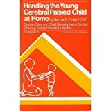 img - for Handling the Young Cerebral Palsied Child at Home by Nancie R. Finnie (1975-08-25) book / textbook / text book