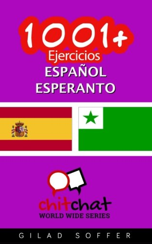 1001+ Ejercicios español - esperanto (Spanish Edition) [Gilad Soffer] (Tapa Blanda)