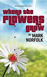 Where the Flowers Grow (Oberon Modern Plays)