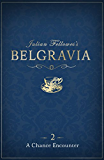 Julian Fellowes's Belgravia Episode 2: A Chance Encounter (Kindle Single)