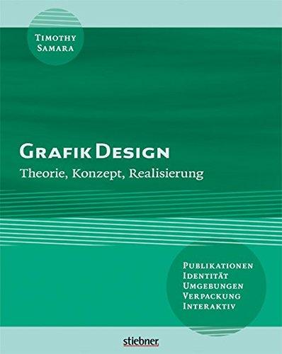 Grafik Design: Theorie, Konzept, Realisierung