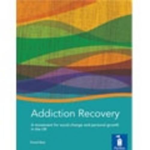 Addiction Recovery: A movement for social change and personal growth in the UK