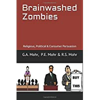 Brainwashed Zombies: Religious, Political & Consumer Persuasion