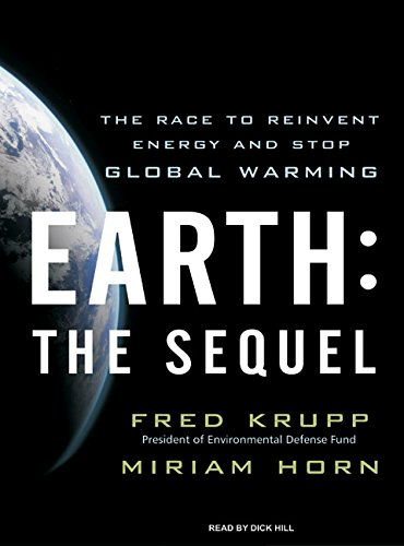Download Earth: The Sequel: The Race to Reinvent Energy and Stop Global Warming PDF