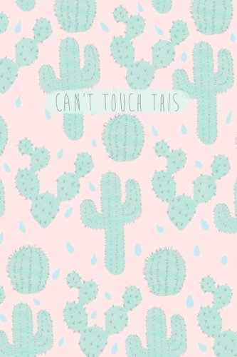Can't Touch This: Notebook, bullet journal (cactus, succulent, cute, diary, plants, dot grid) pdf