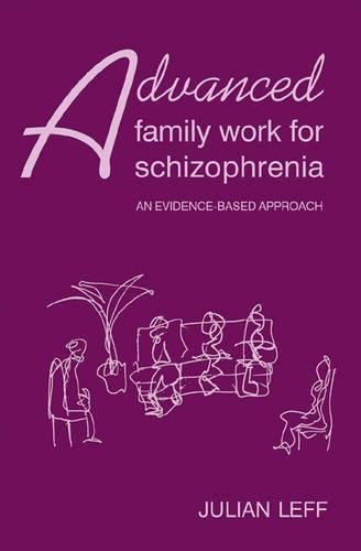 Advanced Family Work for Schizophrenia: An Evidence-Based Approach pdf