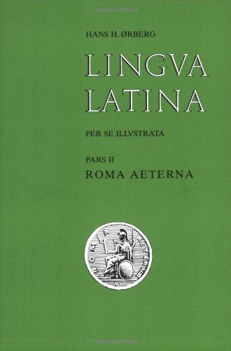 Lingua Latina: Part II: Roma Aeterna (Pt. 2) (Latin Edition)