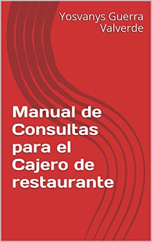 Descargar Libro Manual De Consultas Para El Cajero De Restaurante Yosvanys Guerra Valverde
