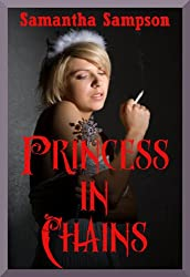 PRINCESS IN CHAINS (A BDSM Cosplay Erotica Story): A BDSM Cosplay Erotica Story