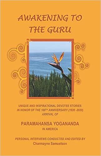 Awakening To The Guru Unique And Inspirational Devotee Stories In Honor Of The 100th Anniversary 1920 2020 Arrival Of Paramahansa Yogananda In America Samuelson Charmayne 9781657190313 Amazon Com Books