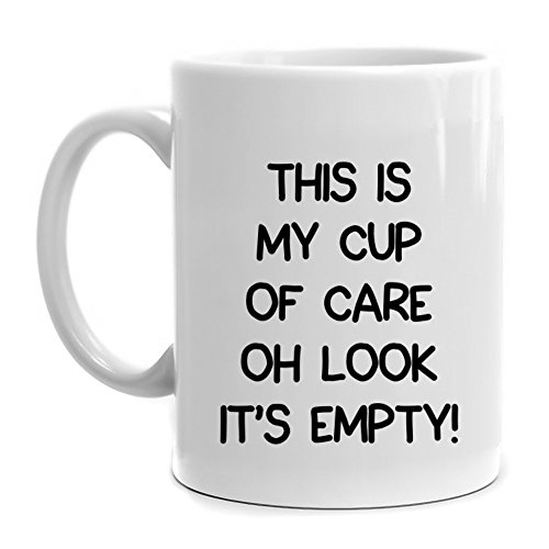 Eddany This is my cup of care Oh look it's empty! Mug