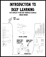 Introduction to Deep Learning: with complete Python and TensorFlow examples Front Cover