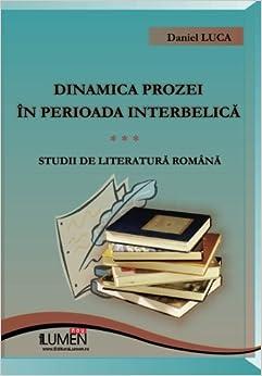 Dinamica prozei in perioada interbelica: Studii de literatura romana