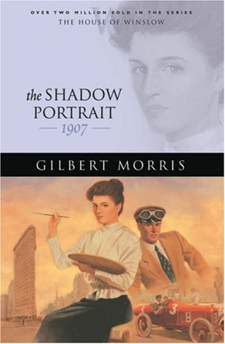 The Shadow Portrait: 1907 (The House of Winslow #21) pdf