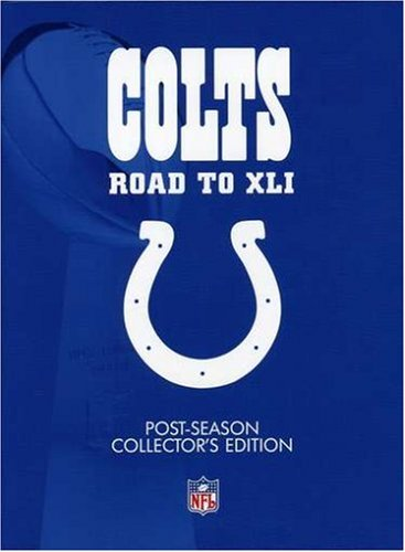 Indianapolis Colts: Road to Super Bowl XLI (Post-Season Collector's Edition) (Colts Tony)