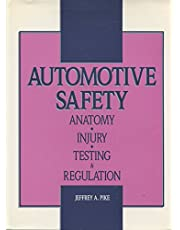 Automotive Safety: Anatomy, Injury, Testing, and Regulation