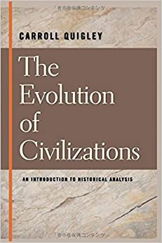 Book The Evolution of Civilizations An Introduction to Historical Analysis by Carroll Quigley (2014-12-22)