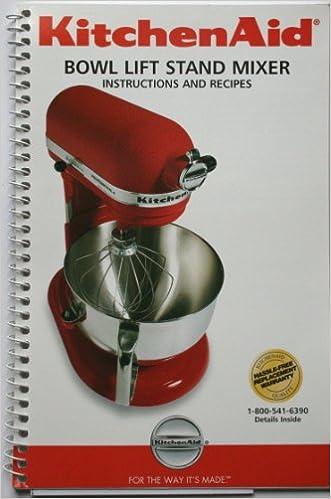 Kitchenaid Bowl Lift Stand Mixer Instructions And Recipes