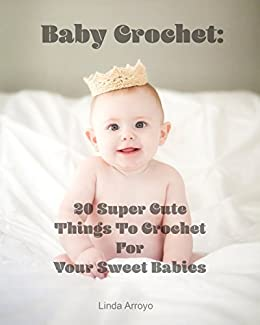 Baby Crochet  20 Super Cute Things To Crochet For Your Sweet Babies  (Quick e82d9b1c8