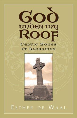 God Under My Roof: Celtic Songs & Blessings pdf epub