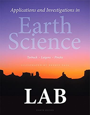 Applications and Investigations in Earth Science (8th Edition) (Tarbuck Earth Science)